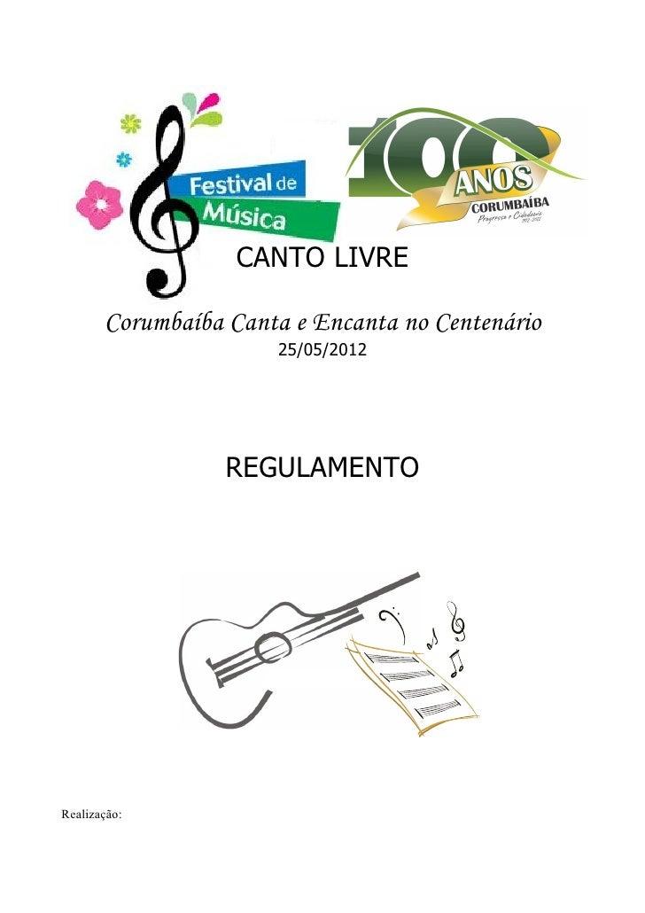 CANTO LIVRE       Corumbaíba Canta e Encanta no Centenário                      25/05/2012                  REGULAMENTORea...