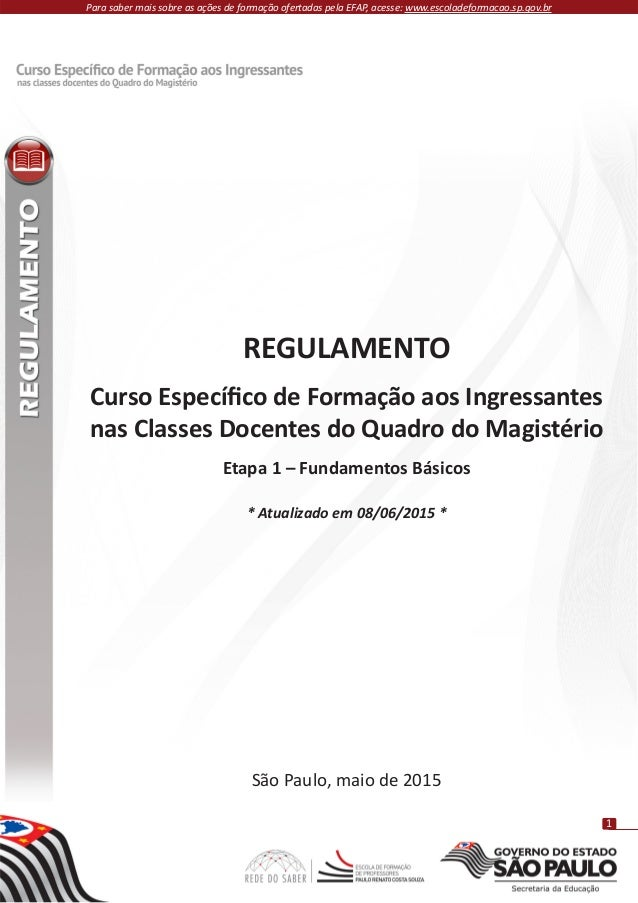 1 REGULAMENTO Curso Específico de Formação aos Ingressantes nas Classes Docentes do Quadro do Magistério Etapa 1 – Fundame...