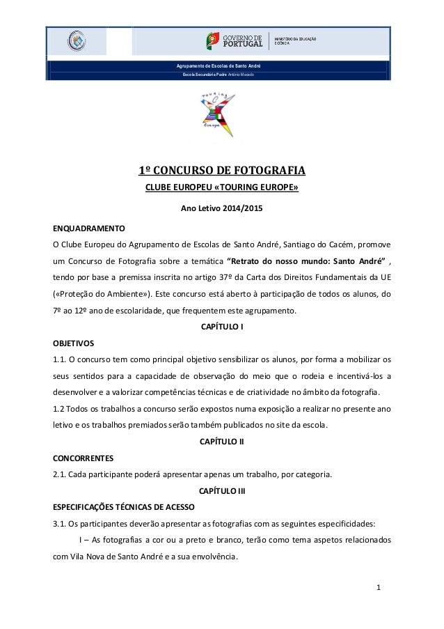 Agrupamento de Escolas de Santo André Escola Secundária Padre António Macedo 1 1º CONCURSO DE FOTOGRAFIA CLUBE EUROPEU «TO...