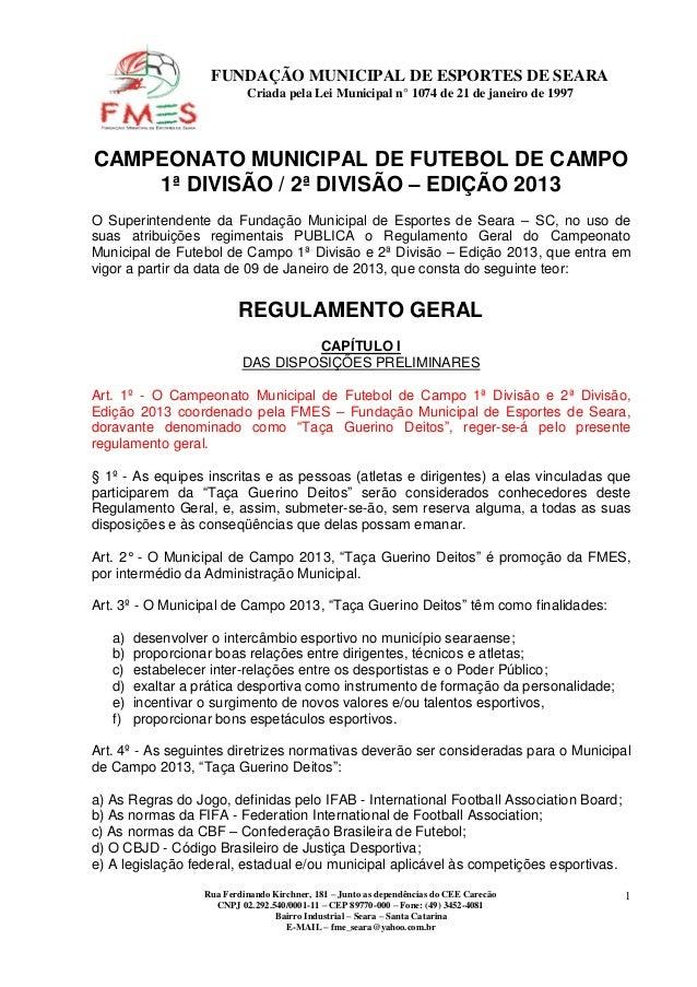 FUNDAÇÃO MUNICIPAL DE ESPORTES DE SEARA                            Criada pela Lei Municipal n° 1074 de 21 de janeiro de 1...