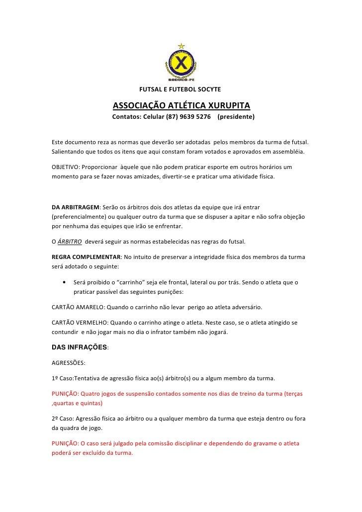 FUTSAL E FUTEBOL SOCYTE                      ASSOCIAÇÃO ATLÉTICA XURUPITA                     Contatos: Celular (87) 9639 ...