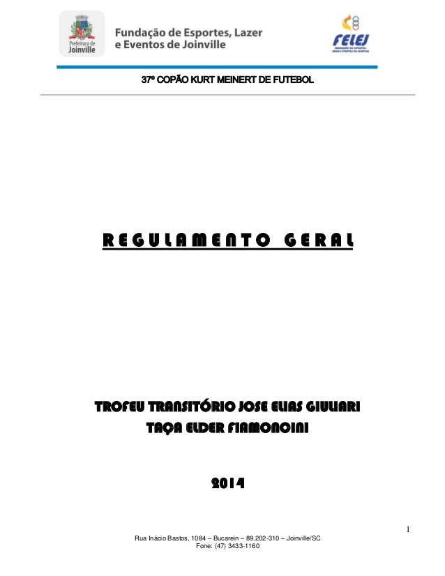 37º COPÃO KURT MEINERT DE FUTEBOL 1 Rua Inácio Bastos, 1084 – Bucarein – 89.202-310 – Joinville/SC Fone: (47) 3433-1160 R ...