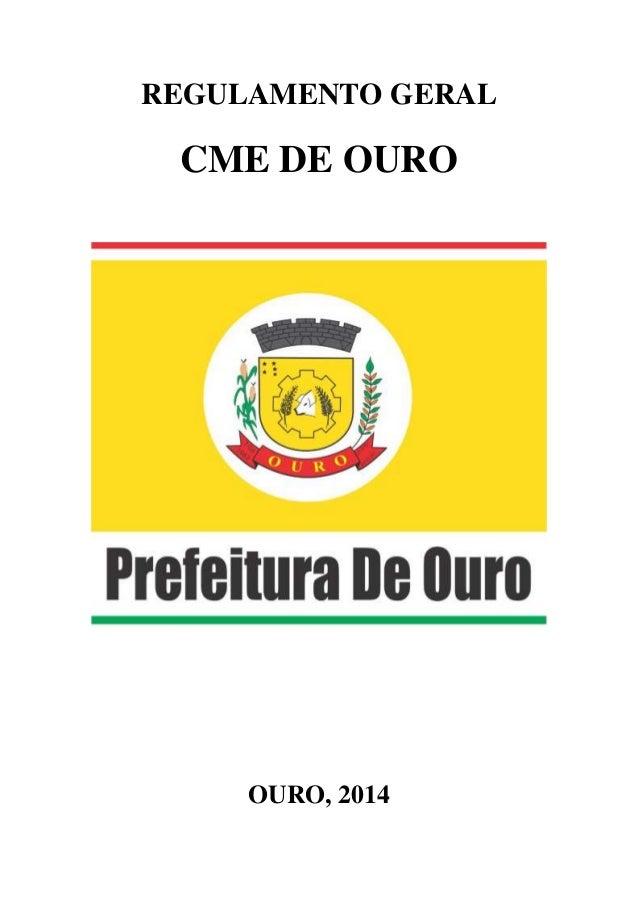 REGULAMENTO GERAL CME DE OURO OURO, 2014