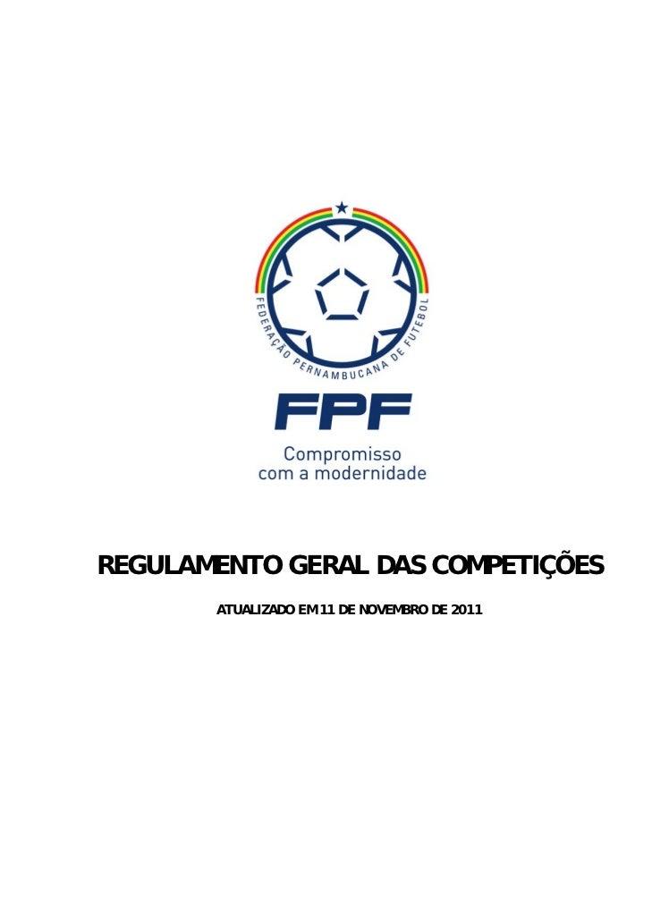 REGULAMENTO GERAL DAS COMPETIÇÕES       ATUALIZADO EM 11 DE NOVEMBRO DE 2011