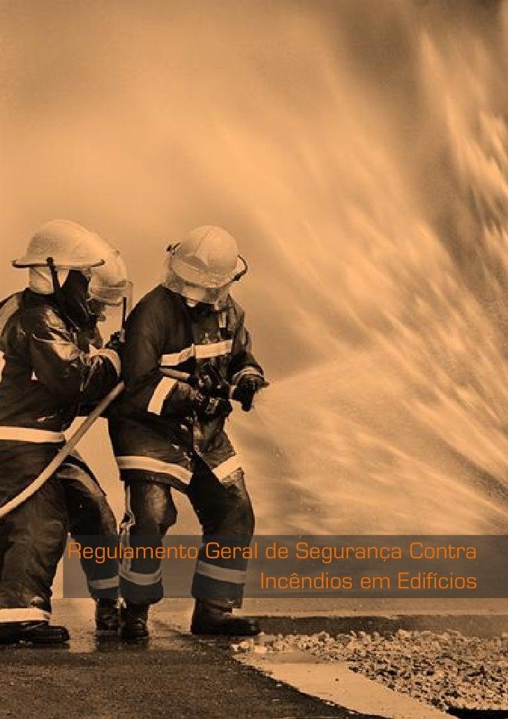 Regulamento Geral de Segurança Contra                 Incêndios em Edifícios                                  Rolando Costa