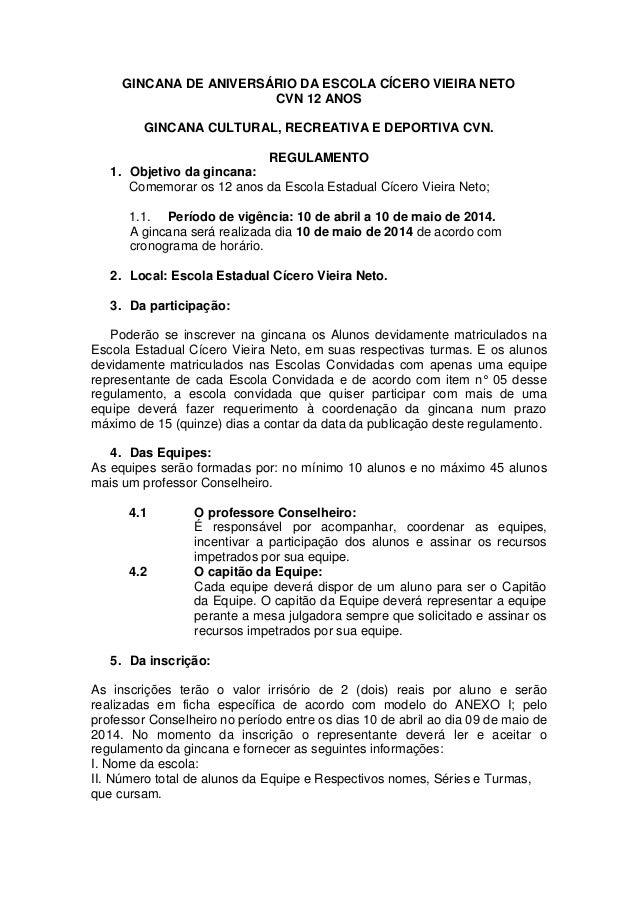 GINCANA DE ANIVERSÁRIO DA ESCOLA CÍCERO VIEIRA NETO CVN 12 ANOS GINCANA CULTURAL, RECREATIVA E DEPORTIVA CVN. REGULAMENTO ...