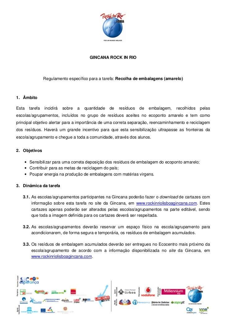 GINCANA ROCK IN RIO                Regulamento específico para a tarefa: Recolha de embalagens (amarelo)1. ÂmbitoEsta   ta...