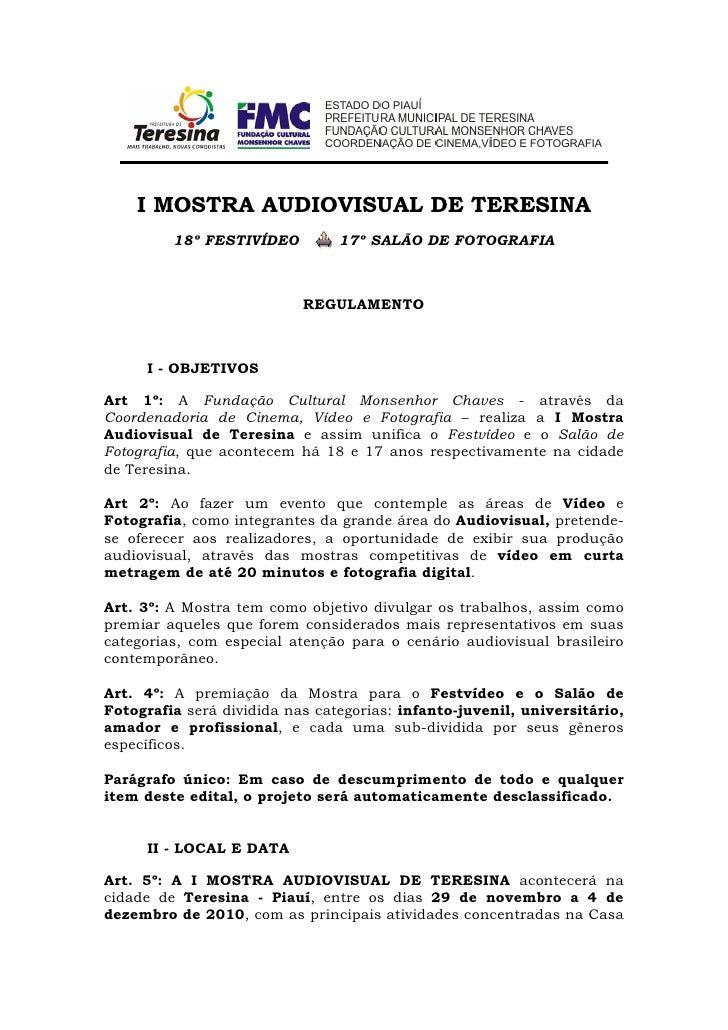 I MOSTRA AUDIOVISUAL DE TERESINA          18º FESTIVÍDEO         17º SALÃO DE FOTOGRAFIA                               REG...