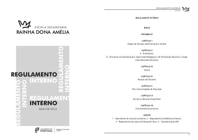 REGULAMENTO INTERNO ÍNDICE PREÂMBULO CAPÍTULO I Órgãos de Direção, Administração e Gestão CAPÍTULO II A - Professores; B -...