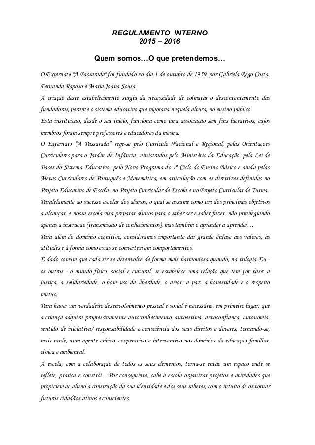 """REGULAMENTO INTERNO 2015 – 2016 Quem somos…O que pretendemos… O Externato """"A Passarada"""" foi fundado no dia 1 de outubro de..."""