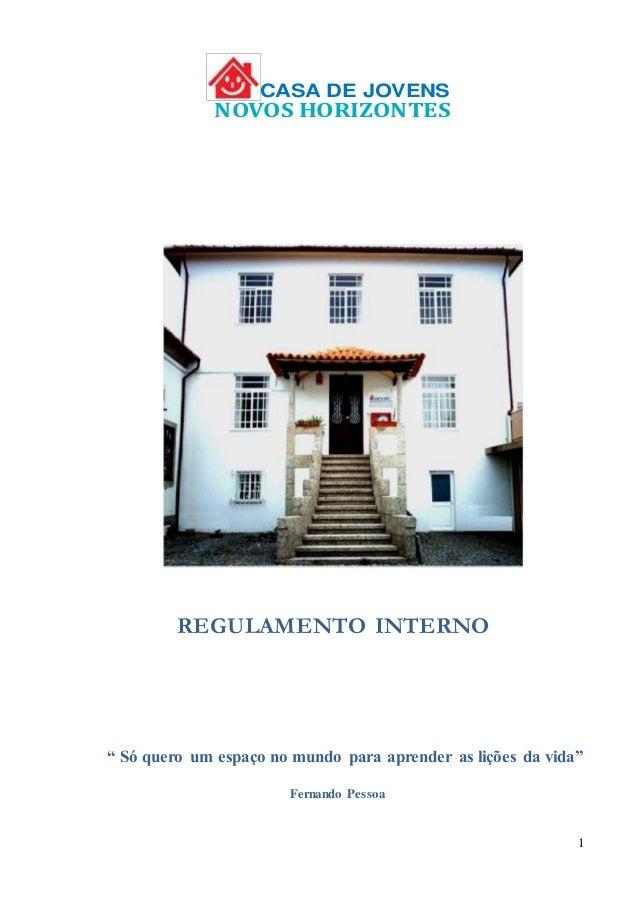 """1 CASA DE JOVENS NOVOS HORIZONTES CAPÍTULO I """" Só quero um espaço no mundo para aprender as lições da vida"""" Fernando Pesso..."""