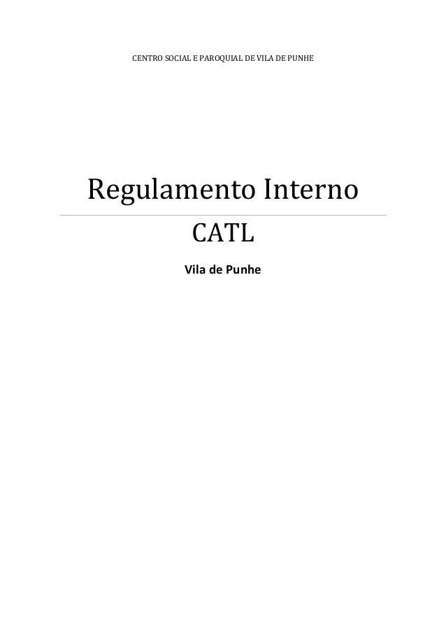CENTRO SOCIAL E PAROQUIAL DE VILA DE PUNHE Regulamento Interno CATL Vila de Punhe
