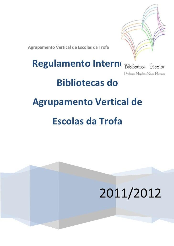 Agrupamento Vertical de Escolas da Trofa Regulamento Interno das              Bibliotecas do  Agrupamento Vertical de     ...