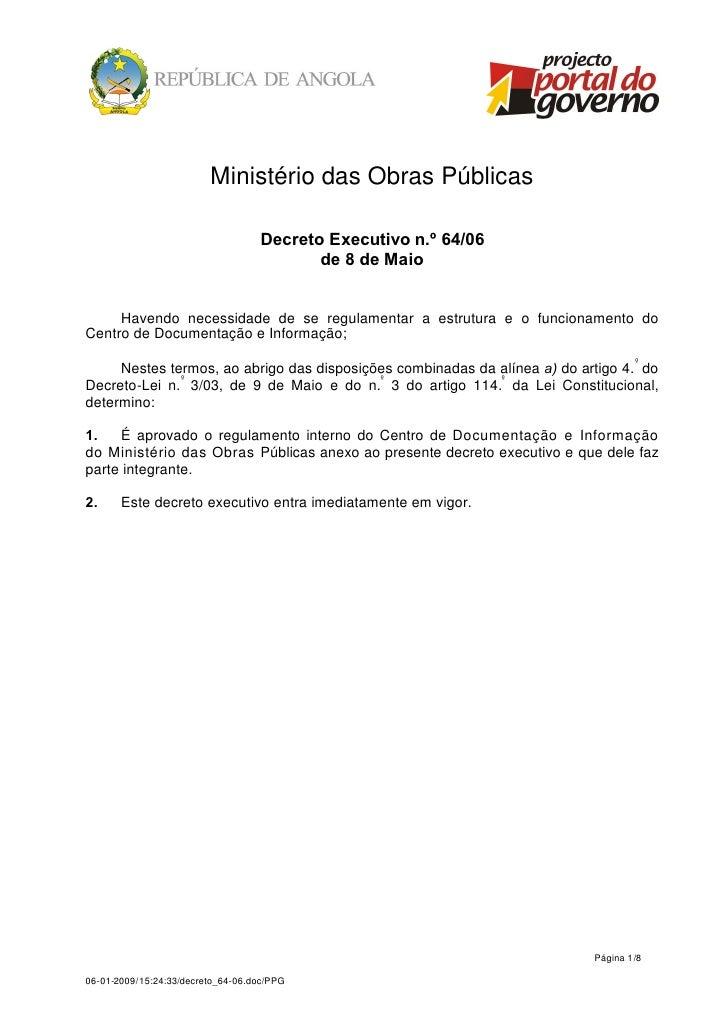Ministério das Obras Públicas                                   Decreto Executivo n.º 64/06                               ...