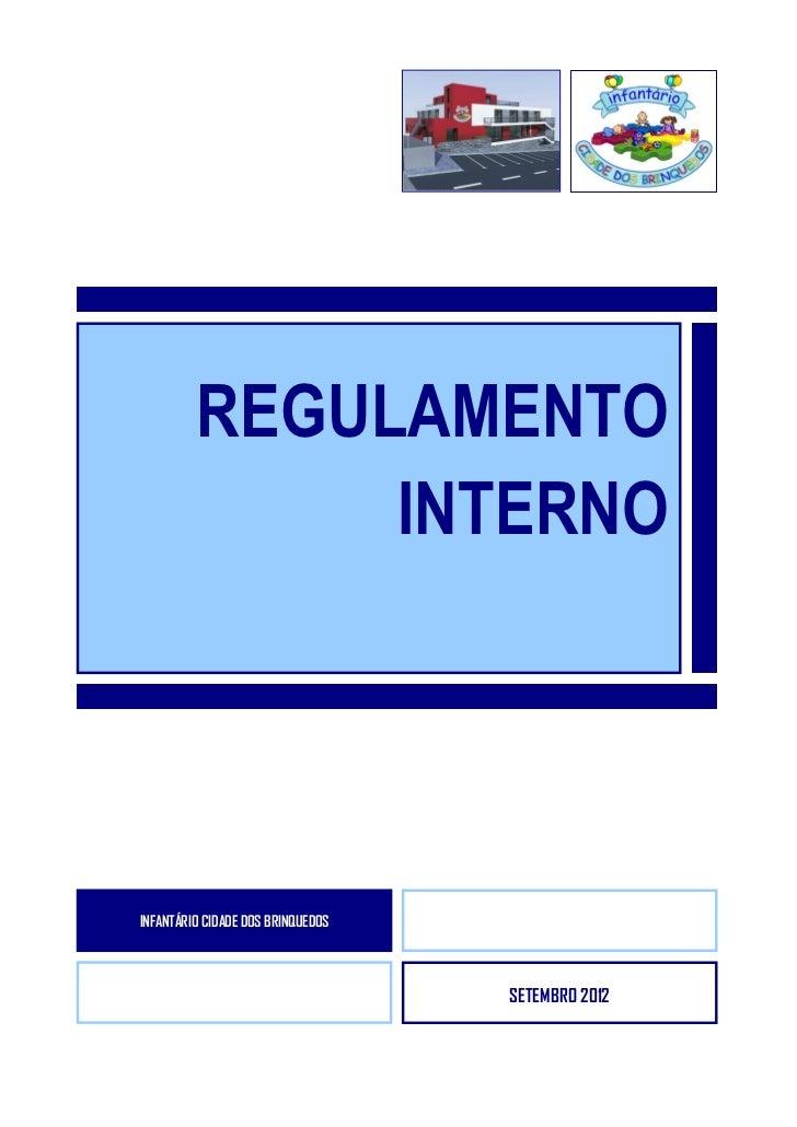 REGULAMENTO              INTERNOINFANTÁRIO CIDADE DOS BRINQUEDOS                                   SETEMBRO 2012