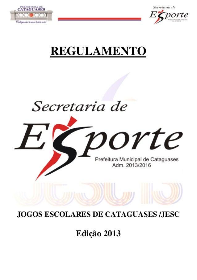 REGULAMENTO  JOGOS ESCOLARES DE CATAGUASES /JESC  Edição 2013