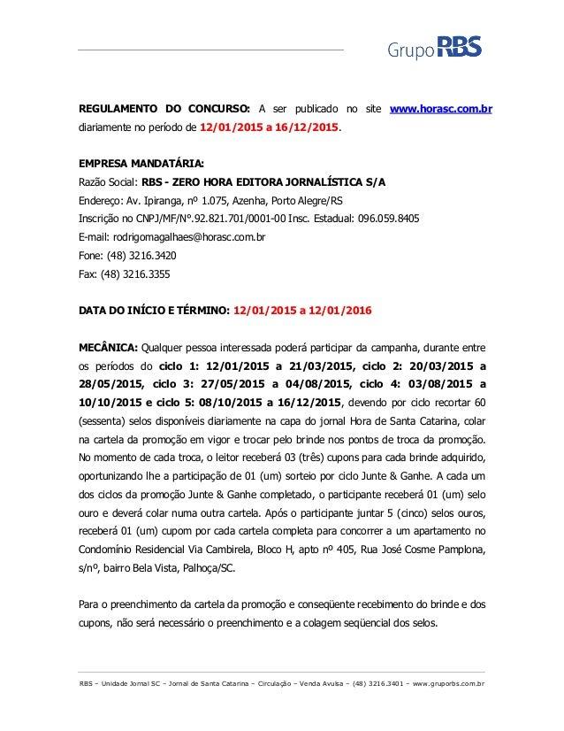 RBS – Unidade Jornal SC – Jornal de Santa Catarina – Circulação – Venda Avulsa – (48) 3216.3401 – www.gruporbs.com.br REGU...