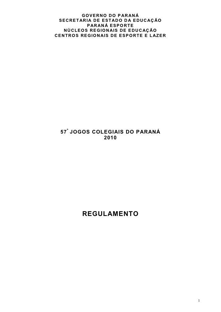 GOVERNO DO P ARANÁ  SECRETARI A DE ESTADO DA EDUCAÇ ÃO           P ARAN Á ESPORTE    NÚCLEOS REGIONAIS DE EDUCAÇÃO CENTROS...