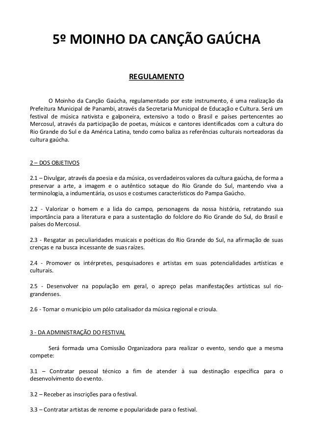5º MOINHO DA CANÇÃO GAÚCHA REGULAMENTO O Moinho da Canção Gaúcha, regulamentado por este instrumento, é uma realização da ...