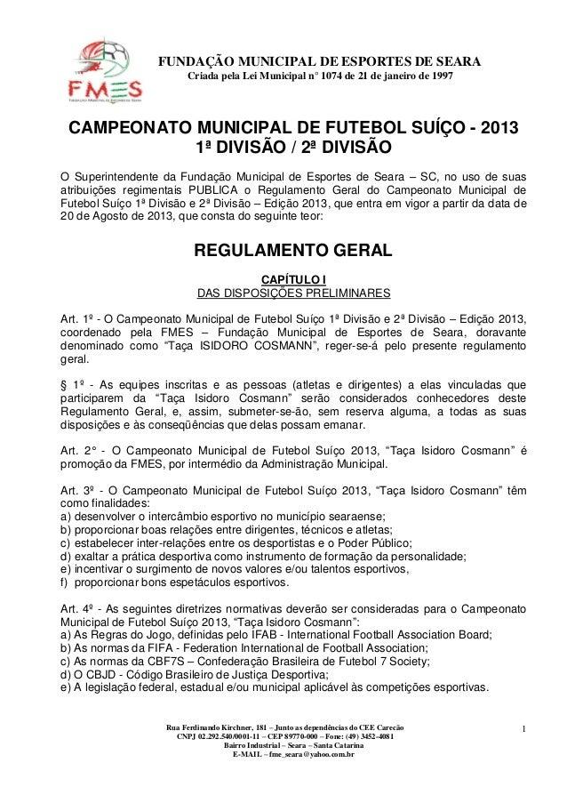 Rua Ferdinando Kirchner, 181 – Junto as dependências do CEE Carecão CNPJ 02.292.540/0001-11 – CEP 89770-000 – Fone: (49) 3...