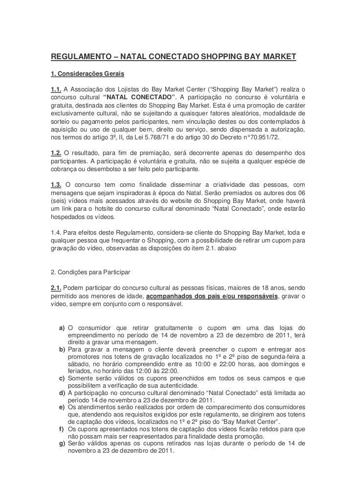 REGULAMENTO – NATAL CONECTADO SHOPPING BAY MARKET1. Considerações Gerais1.1. A Associação dos Lojistas do Bay Market Cente...