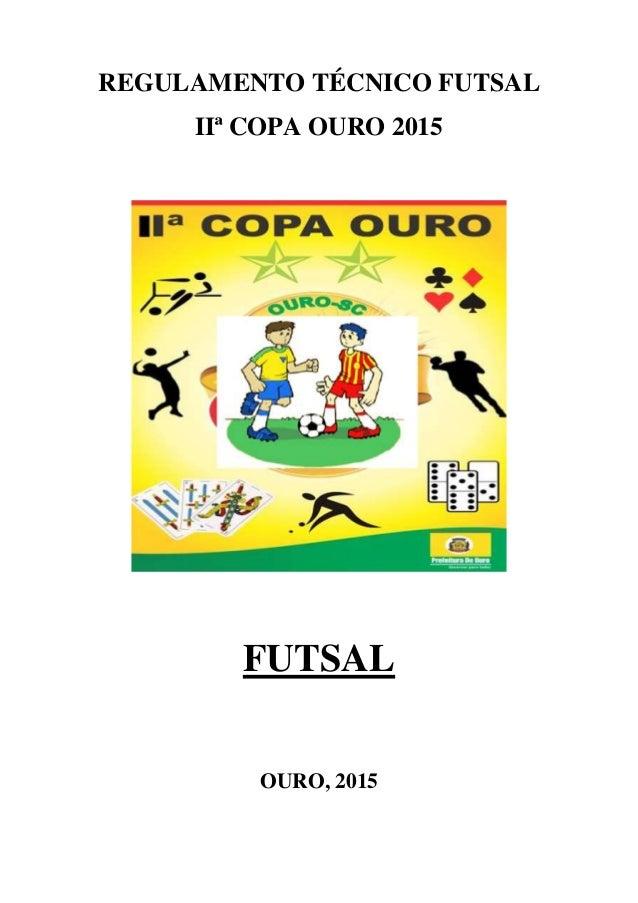 REGULAMENTO TÉCNICO FUTSAL IIª COPA OURO 2015 FUTSAL OURO, 2015