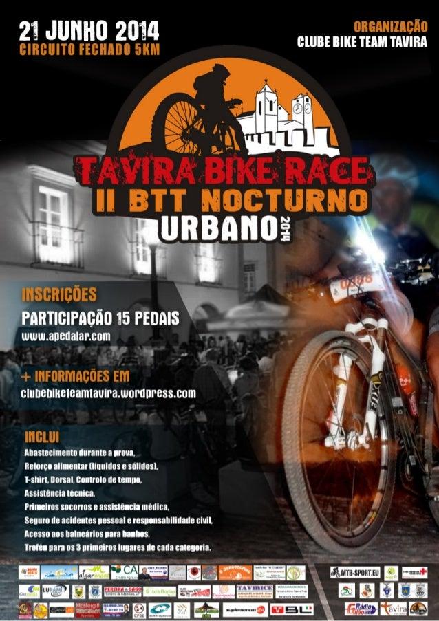 Clube Bike Team Tavira ⩩ email: biketeamtavira@gmail.com Página 1 REGULAMENTO OFICIAL TAVIRA BIKE RACE 2014 Evento: II BTT...