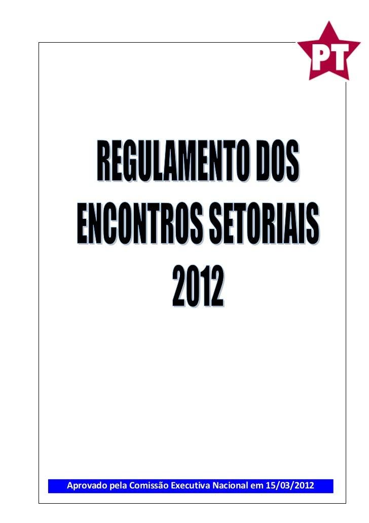 Aprovado pela Comissão Executiva Nacional em 15/03/2012   1