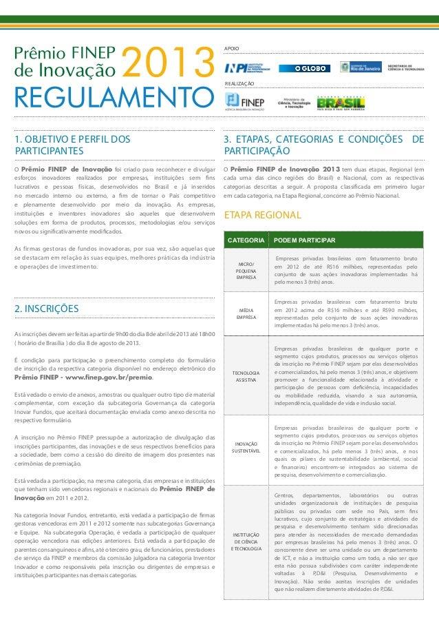 1. OBJETIVO E PERFIL DOSPARTICIPANTESO Prêmio FINEP de Inovação foi criado para reconhecer e divulgaresforços inovadores r...
