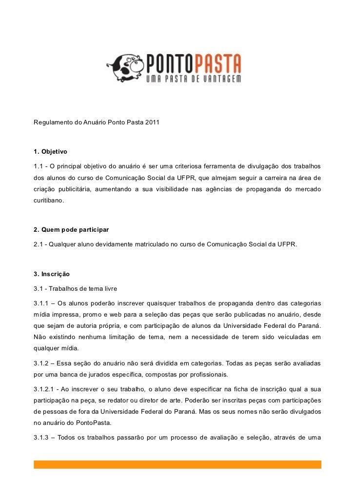 Regulamento do Anuário Ponto Pasta 20111. Objetivo1.1 - O principal objetivo do anuário é ser uma criteriosa ferramenta de...