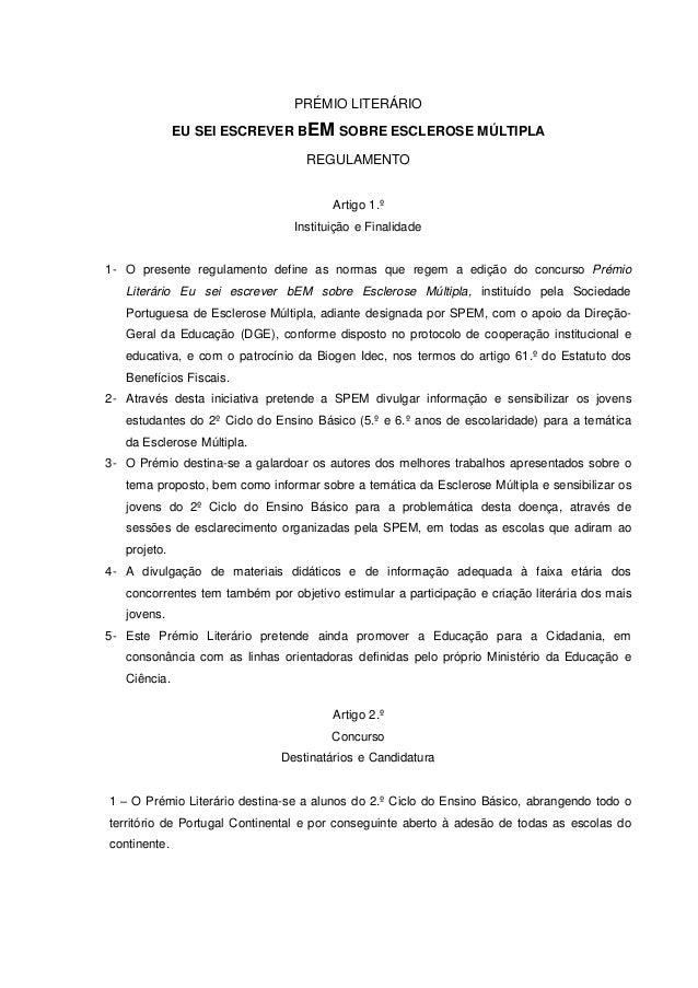 PRÉMIO LITERÁRIO EU SEI ESCREVER BEM SOBRE ESCLEROSE MÚLTIPLA REGULAMENTO Artigo 1.º Instituição e Finalidade 1- O present...