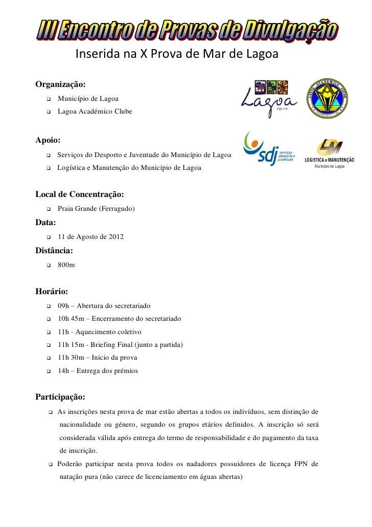 Inserida na X Prova de Mar de LagoaOrganização:       Município de Lagoa       Lagoa Académico ClubeApoio:       Serviç...