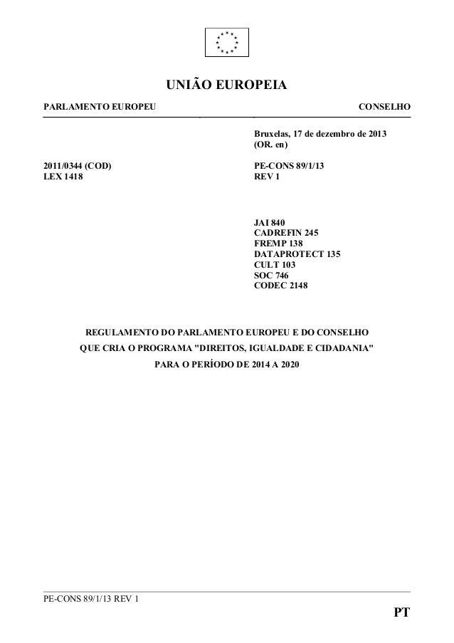 PE-CONS 89/1/13 REV 1 PT UNIÃO EUROPEIA PARLAMENTO EUROPEU CONSELHO Bruxelas, 17 de dezembro de 2013 (OR. en) 2011/0344 (C...