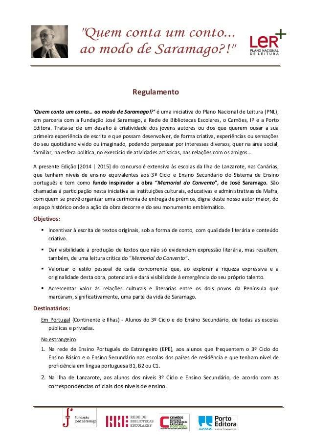 Regulamento 'Quem conta um conto… ao modo de Saramago!?' é uma iniciativa do Plano Nacional de Leitura (PNL), em parceria ...