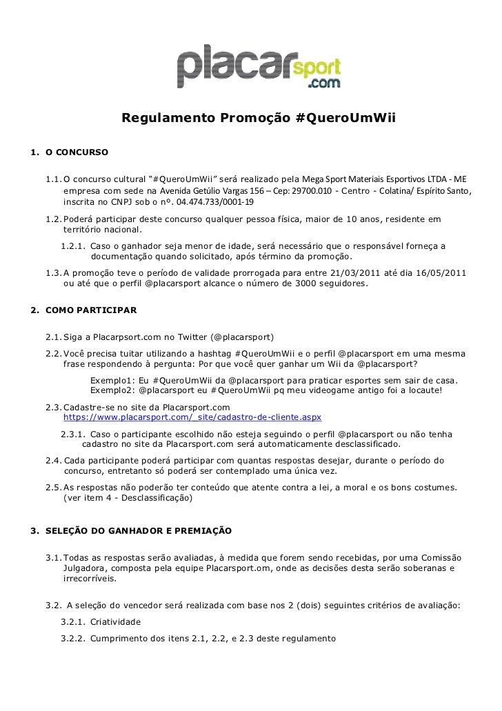 """Regulamento Promoção #QueroUmWii1. O CONCURSO  1.1. O concurso cultural """"#QueroUmWii"""" será realizado pela Mega Sport Mater..."""