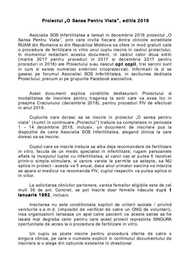 """Proiec t ul """" O Sansa Pen t r u Via ta """" , edi tia 2019 Asociatia SOS Infertilitatea a lansat in decembrie 2016 proiectul ..."""