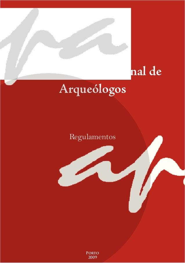 Associação Profissional de      Arqueólogos        Regulamentos            Porto             2009