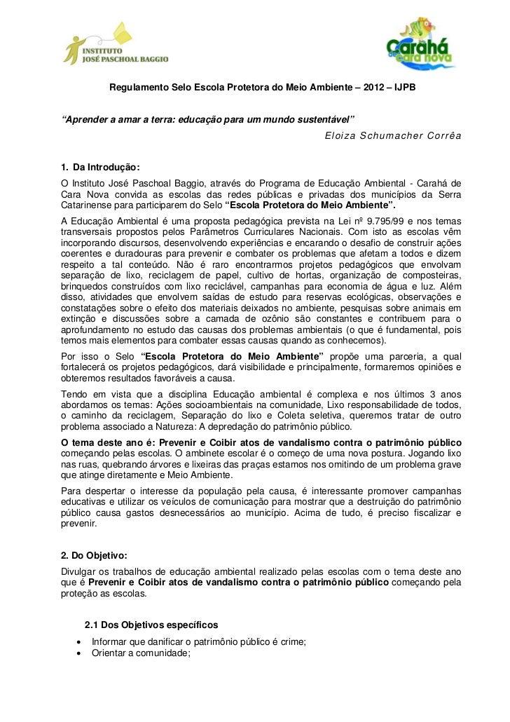 """Regulamento Selo Escola Protetora do Meio Ambiente – 2012 – IJPB""""Aprender a amar a terra: educação para um mundo sustentáv..."""