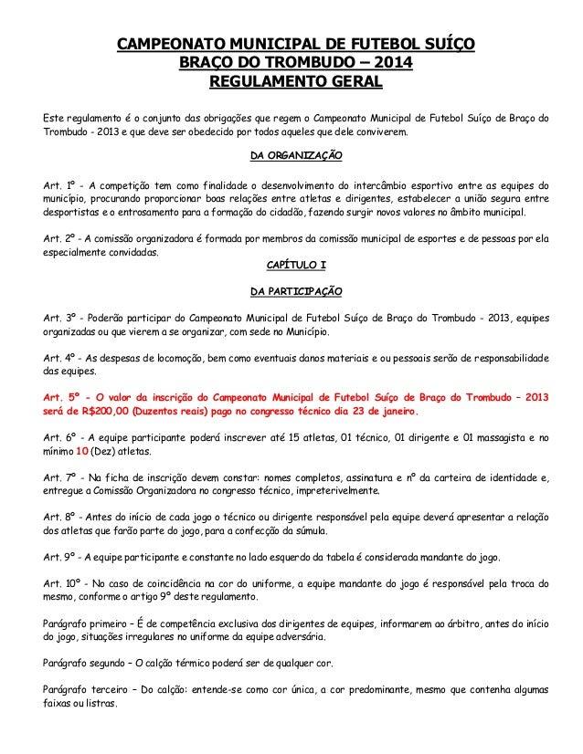 CAMPEONATO MUNICIPAL DE FUTEBOL SUÍÇO BRAÇO DO TROMBUDO – 2014 REGULAMENTO GERAL Este regulamento é o conjunto das obrigaç...