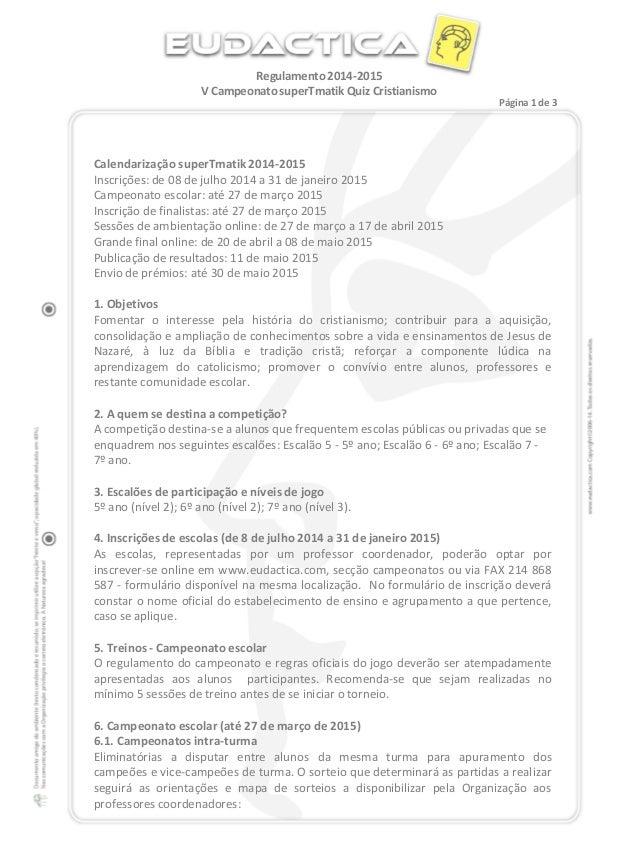 Calendarização superTmatik 2014-2015 Inscrições: de 08 de julho 2014 a 31 de janeiro 2015 Campeonato escolar: até 27 de ma...