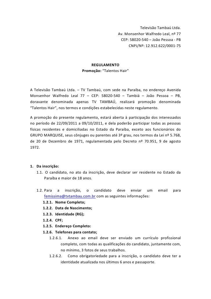 Televisão Tambaú Ltda. Av. Monsenhor Walfredo Leal, nº 77CEP: 58020-540 – João Pessoa - PBCNPJ/Nº: 12.912.622/0001-75<br /...