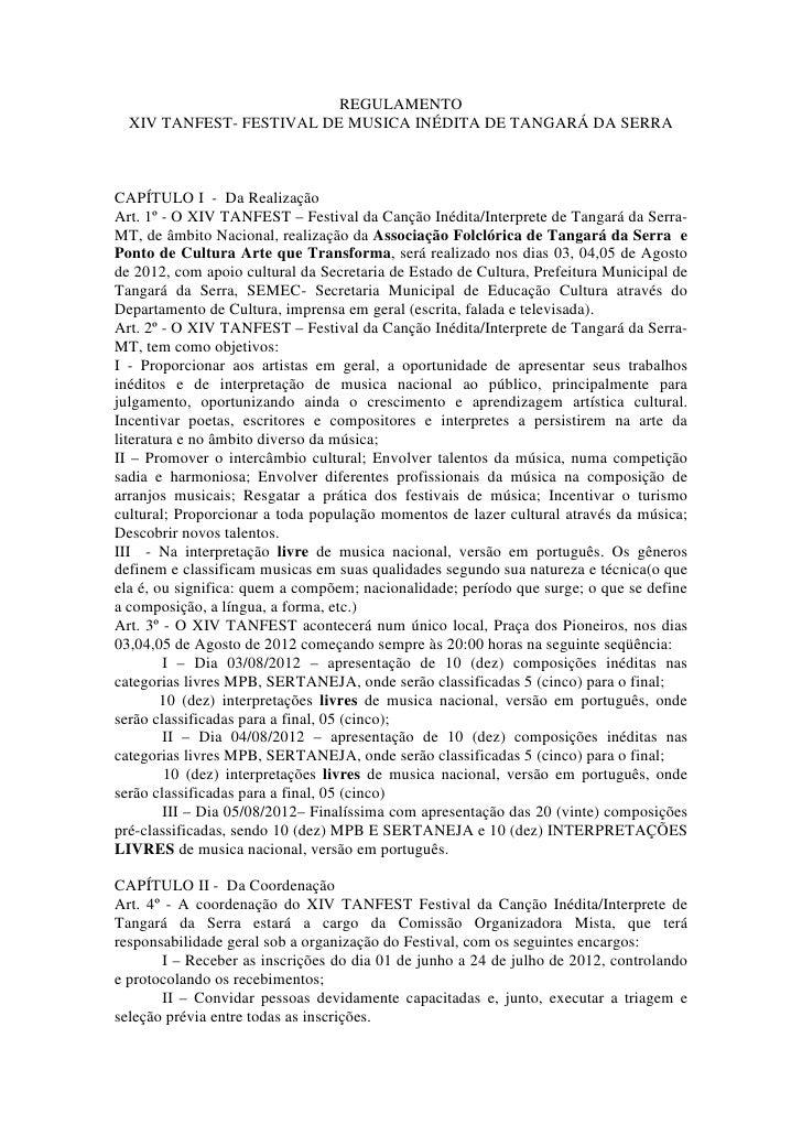 REGULAMENTO  XIV TANFEST- FESTIVAL DE MUSICA INÉDITA DE TANGARÁ DA SERRACAPÍTULO I - Da RealizaçãoArt. 1º - O XIV TANFEST ...