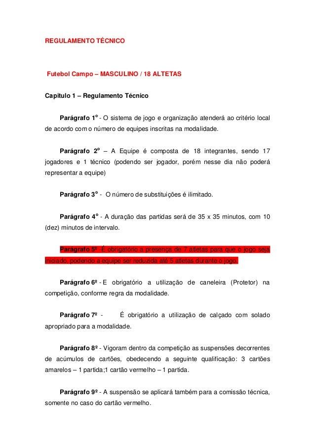 REGULAMENTO TÉCNICOFutebol Campo – MASCULINO / 18 ALTETASCapitulo 1 – Regulamento Técnico     Parágrafo 1o - O sistema de ...