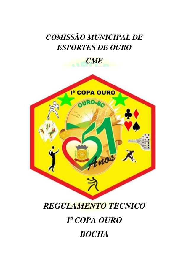 COMISSÃO MUNICIPAL DE ESPORTES DE OURO CME REGULAMENTO TÉCNICO Iª COPA OURO BOCHA