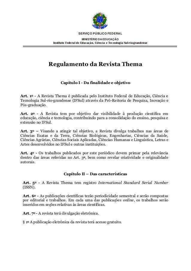 SERVIÇO PÚBLICO FEDERAL MINISTÉRIO DA EDUCAÇÃO Instituto Federal de Educação, Ciência e Tecnologia Sul-rio-grandense Regul...