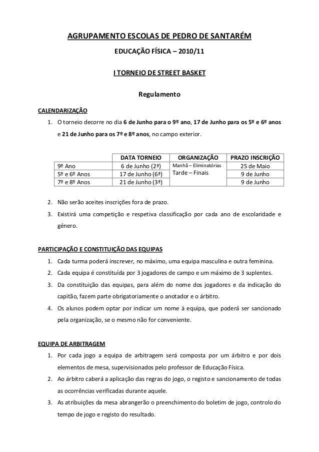 AGRUPAMENTO ESCOLAS DE PEDRO DE SANTARÉM EDUCAÇÃO FÍSICA – 2010/11 I TORNEIO DE STREET BASKET Regulamento CALENDARIZAÇÃO 1...
