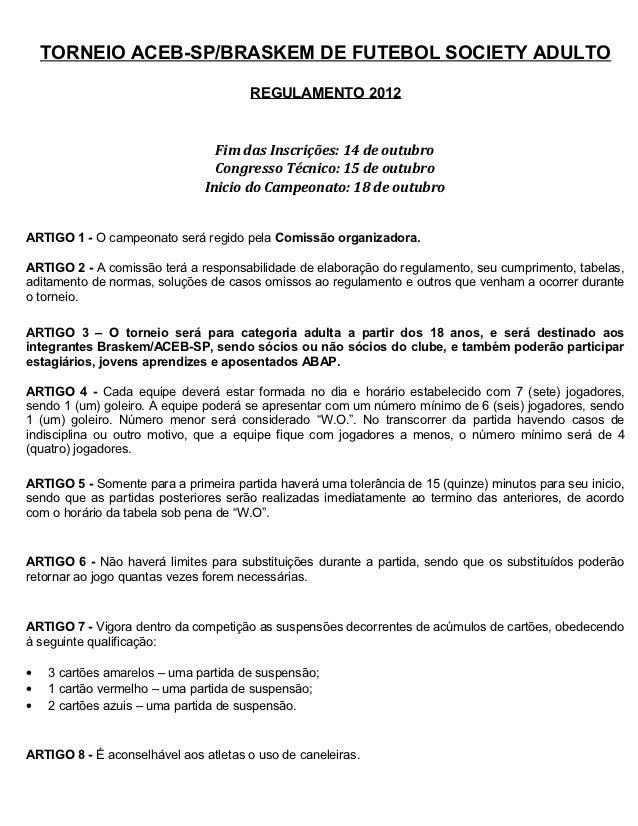 TORNEIO ACEB-SP/BRASKEM DE FUTEBOL SOCIETY ADULTO                                       REGULAMENTO 2012                  ...