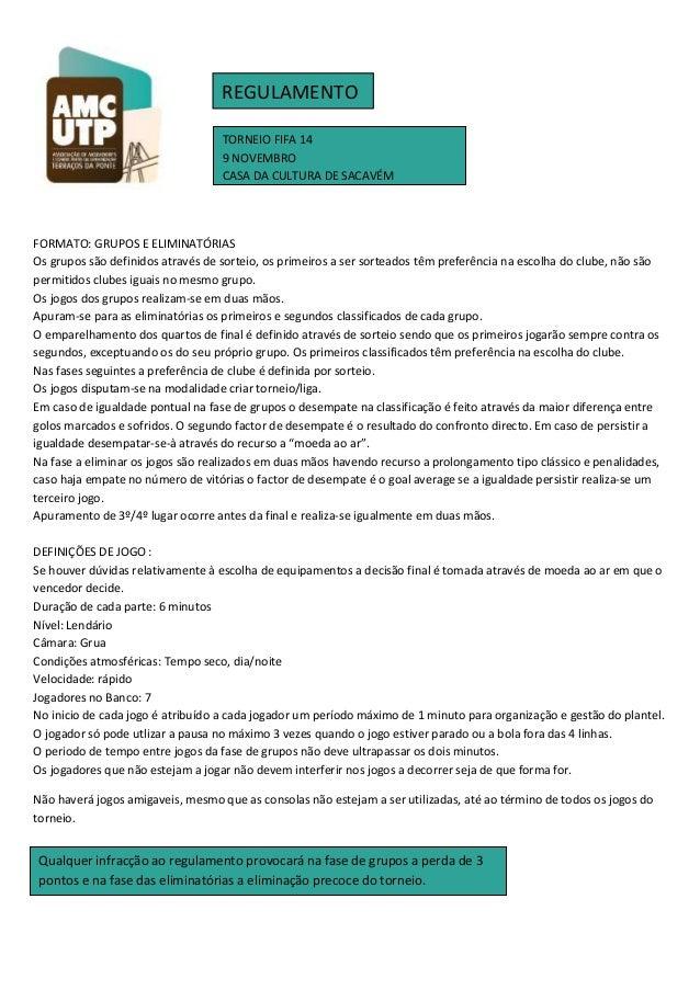 REGULAMENTO TORNEIO FIFA 14 9 NOVEMBRO CASA DA CULTURA DE SACAVÉM  FORMATO: GRUPOS E ELIMINATÓRIAS Os grupos são definidos...