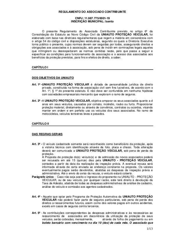 1/13 REGULAMENTO DO ASSOCIADO CONTRIBUINTE CNPJ: 11.987.775/0001-19 INSCRIÇÃO MUNICIPAL: Isento O presente Regulamento do ...