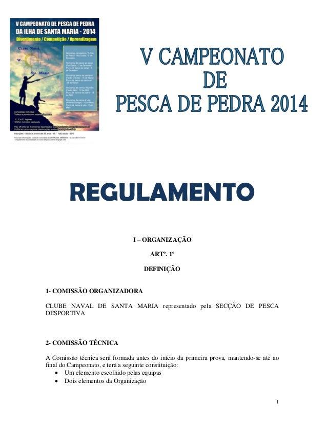 REGULAMENTO I – ORGANIZAÇÃO ARTº. 1º DEFINIÇÃO  1- COMISSÃO ORGANIZADORA CLUBE NAVAL DE SANTA MARIA representado pela SECÇ...